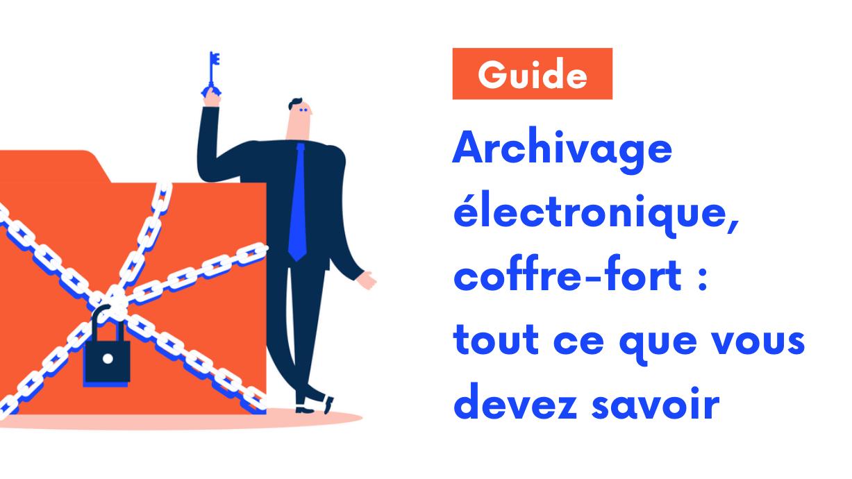 Archivage électronique: le guide pour tout savoir!