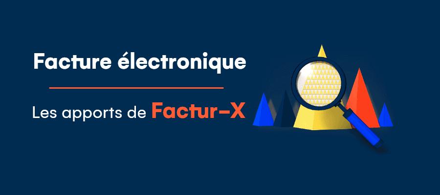 Facture électronique : les apports de factur-X